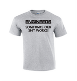 Engineers Sometimes Our | Engineering T-shirt-Dad Shirts-Mens T-shirts