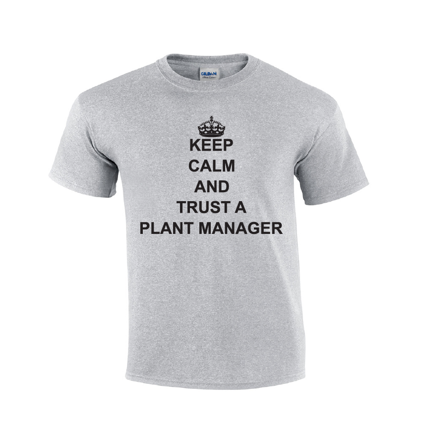 c6b552d8 Keep Calm And Trust A Plant Manager | Manager T-shirt – Guys After ...