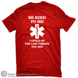 Be Kind To Me EMT T-shirt-Dad Shirts-Mens T-shirts
