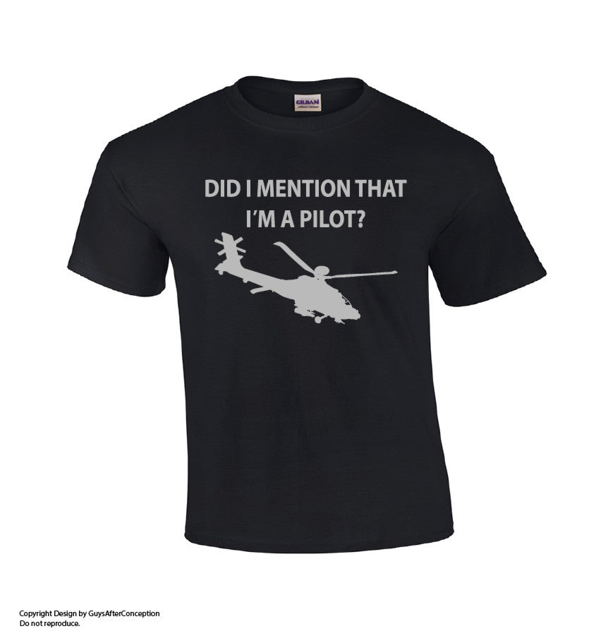 Did I Mention - Apache Helicopter T-shirt