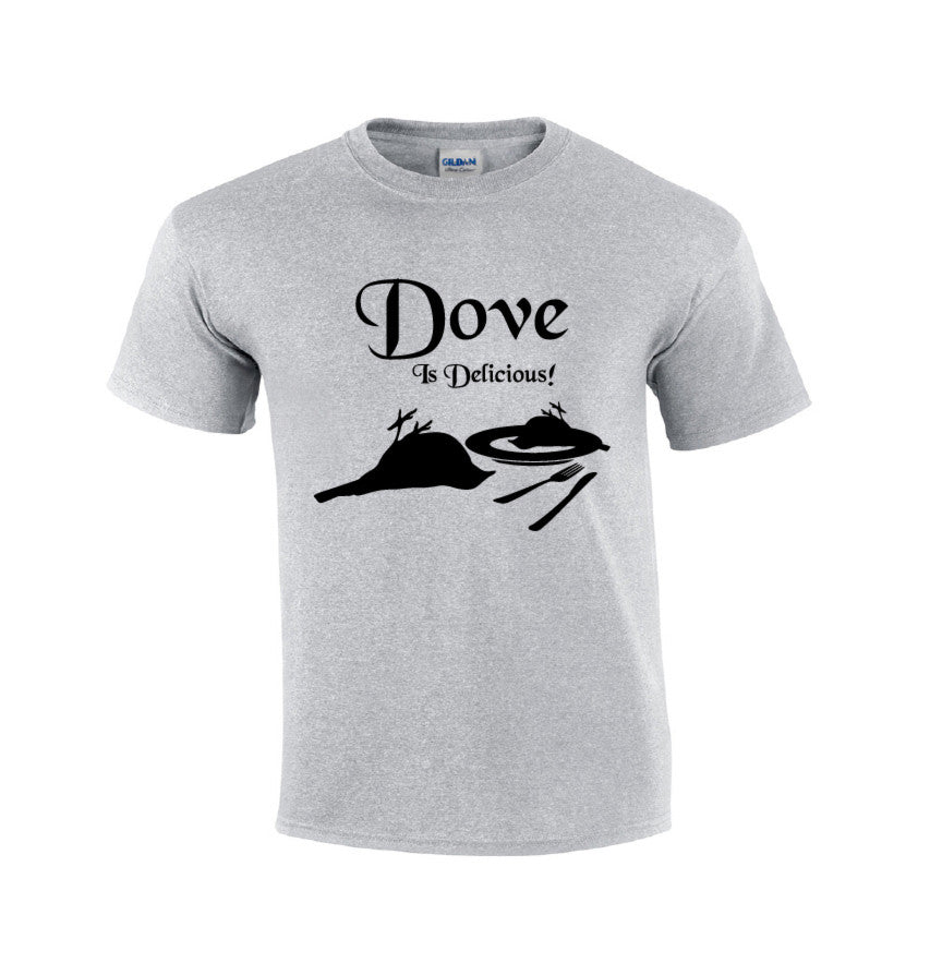 Dove Is Delicious Dove Hunting T-shirt