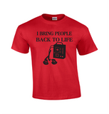 I Bring People Back To Life | Paramedic T-shirt-Dad Shirts-Mens T-shirts