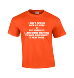 I Don't Always Poop At Work | Funny T-shirt-Dad Shirts-Mens T-shirts