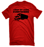 I Drop My Loads Funny Truck Driver Shirts Red