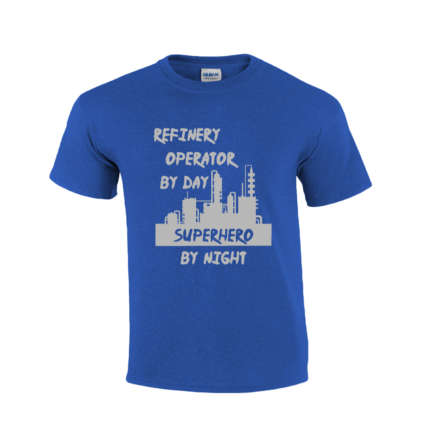 Refinery Operator By Day | Refinery T-shirt