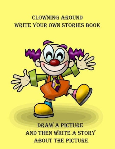 Clowning Around Write Your Own Stories Book