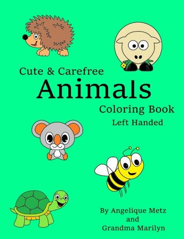 Cute & Carefree Animals Coloring Book: Left Handed Version