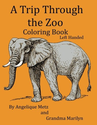 A Trip Through the Zoo Coloring Book: Left Handed Version
