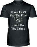If You Can't Pay the Fine Unisex T-Shirt
