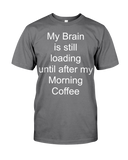 Brain Still Loading - Coffee Unisex T-shirt