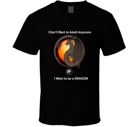 I Want to be a DRAGON T Shirt