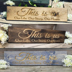 This is us Engraved Pinewood Sign