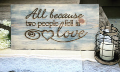 Because two people fell in Love Pinewood Sign - Knot and Nest Designs