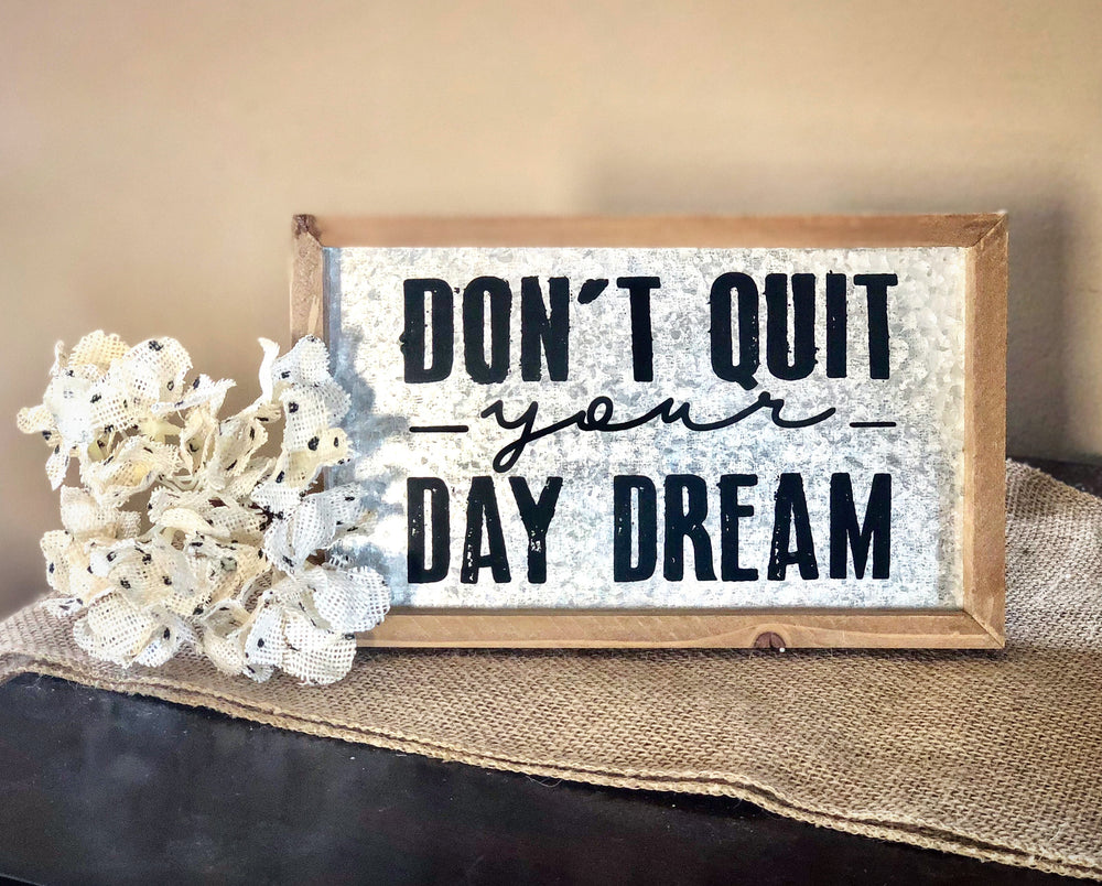 Rustic Sign Don't Quit Your Daydream