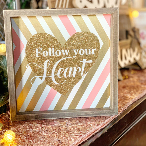 Follow your Heart Sign - Knot and Nest Designs