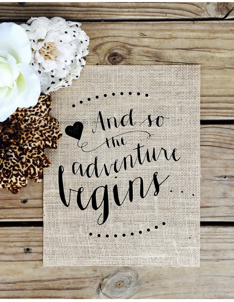 And So the Adventure Begins - Burlap Sign