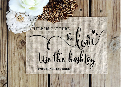 Help us Capture the Love Burlap Wedding Sign