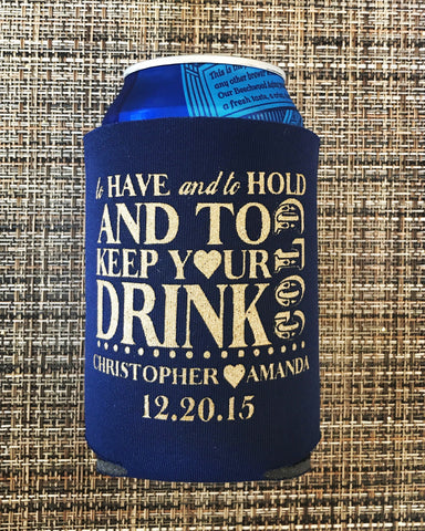 Custom Can Coolers -To have and to hold - Knot and Nest Designs
