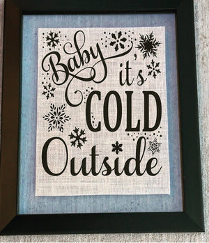 Baby Its Cold Outside - Burlap Sign - Knot and Nest Designs