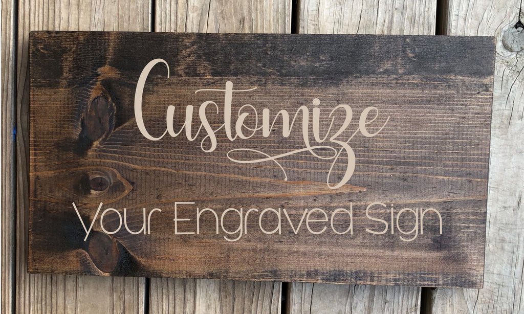 Design your own Custom Engraved Sign - Knot and Nest Designs