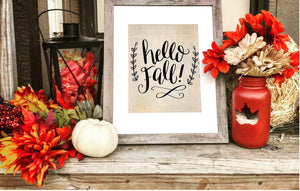 Hello Fall - Burlap Sign - Knot and Nest Designs