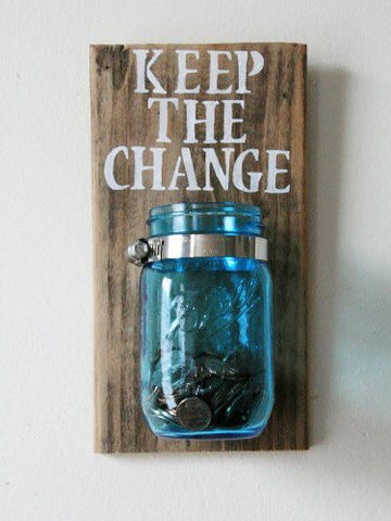 Mason jar - keep the change - Knot and Nest Designs