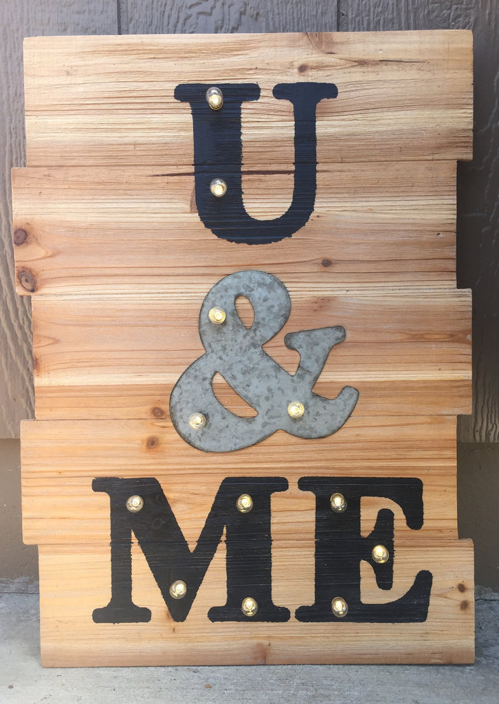 You and me light up rustic sign
