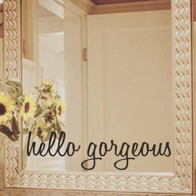 Vinyl decal - hello gorgeous
