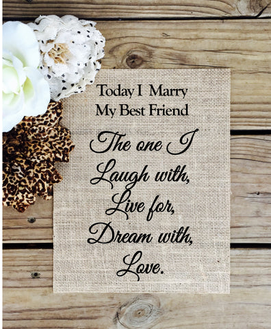 Today I marry my best friend Burlap sign - Knot and Nest Designs