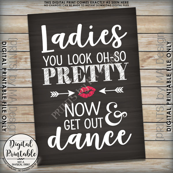 "Wedding Bathroom Sign, Ladies Restroom Sign, You Look Oh So Pretty Now Get Out & Dance Sign Instant Download 5x7"" Chalkboard Style Printable Sign - PRINTSbyMAdesign"
