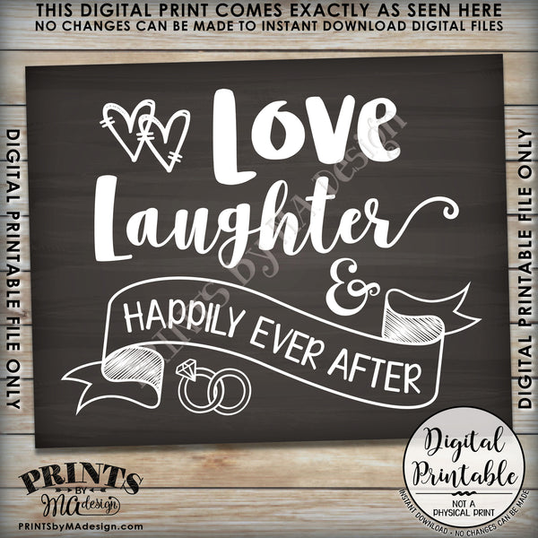 "Love Laughter & Happily Ever After Wedding Sign, Rehearsal Dinner, Engagement Party, Reception, Anniversary, 8x10/16x20"" Chalkboard Style Printable Instant Download - PRINTSbyMAdesign"
