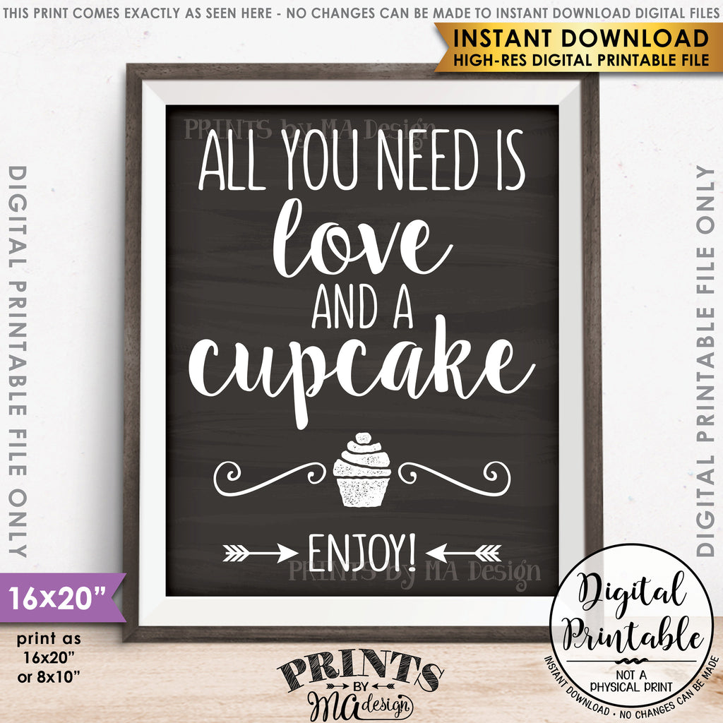 "All You Need is Love and a Cupcake Sign, Wedding Reception Wedding Cupcake, Chalkboard Style 8x10/16x20"" Instant Download Printable File - PRINTSbyMAdesign"