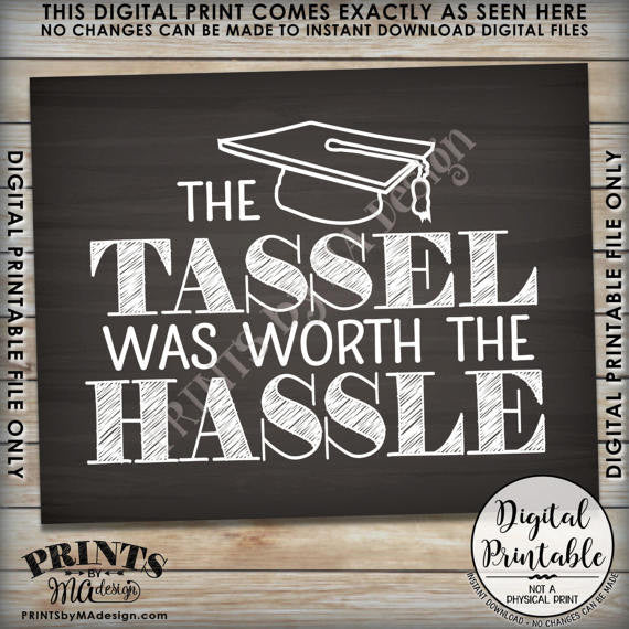 "Graduation Party Decor, The Tassel was worth the Hassle Graduation Sign, Funny Graduation Decor, Tassle Hassle, 8x10"" Chalkboard Style Printable Sign <Instant Download> - PRINTSbyMAdesign"