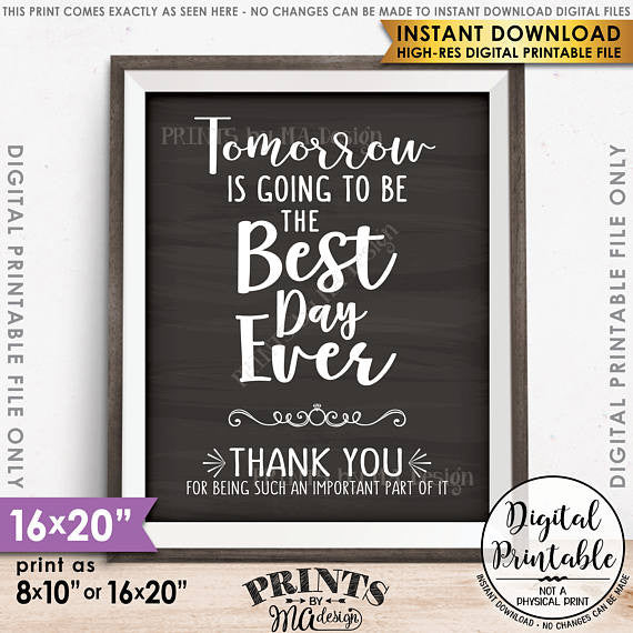 "Tomorrow is Going to Be The Best Day Ever Rehearsal Dinner Thank You Sign, Wedding Sign, 8x10/16x20"" Chalkboard Style Printable <Instant Download> - PRINTSbyMAdesign"