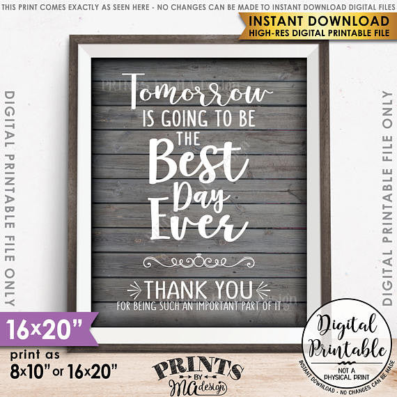 "Tomorrow is Going to Be The Best Day Ever Rehearsal Dinner Thank You Sign, Wedding Sign, 8x10/16x20"" Rustic Wood Style Printable <Instant Download> - PRINTSbyMAdesign"