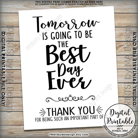 "Tomorrow is Going to Be The Best Day Ever Rehearsal Dinner Thank You Sign, Wedding Sign, 8x10/16x20"" Printable Sign <Instant Download> - PRINTSbyMAdesign"