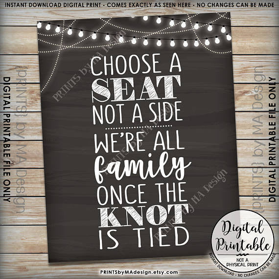 "Choose a Seat Not a Side We're All Family Once the Knot is Tied, Wedding Seating Sign, 8x10/16x20"" Chalkboard Style Printable <Instant Download> - PRINTSbyMAdesign"
