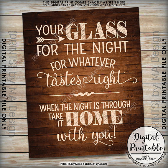 "Your Glass for the Night for Whatever Tastes Right, Take it Home With You Sign, 8x10/16x20""  Brown Rustic Wood Style Printable <Instant Download> - PRINTSbyMAdesign"