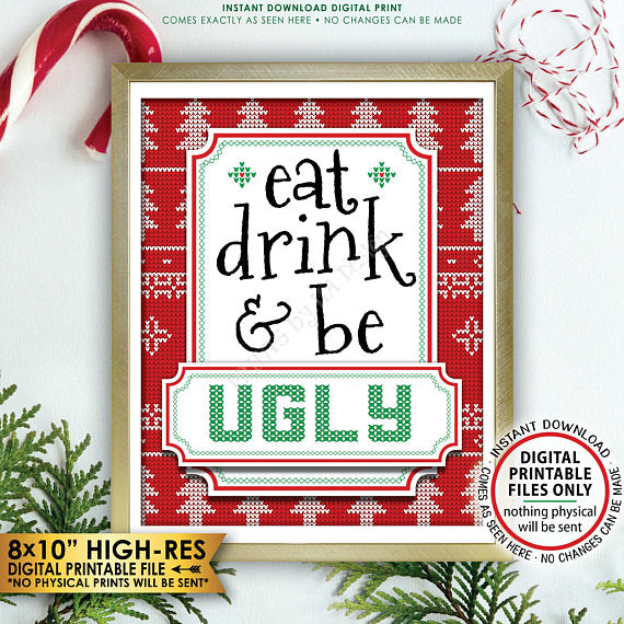 "Eat Drink & Be Ugly Christmas Sweater Sign, Ugly Christmas Sweater Party, Tacky Sweater Party, Instant Download PRINTABLE 8x10"" Sign - PRINTSbyMAdesign"