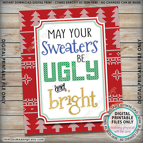 "May Your Sweaters Be Ugly and Bright Sign, Ugly Christmas Sweater Party, Tacky Sweater, Instant Download PRINTABLE 8x10"" Ugly Sweater Sign - PRINTSbyMAdesign"