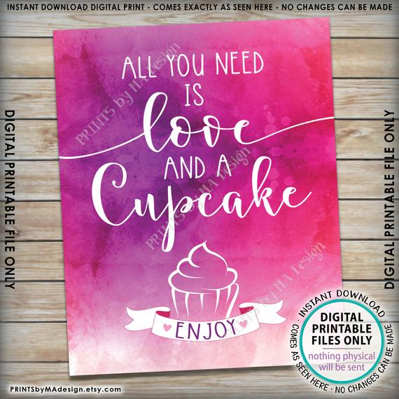 "All You Need is Love and a Cupcake Sign, Wedding Cupcakes, Valentine's Day Treats, PRINTABLE 8x10/16x20"" Watercolor Style Cupcake Sign, Instant Download Printable File - PRINTSbyMAdesign"