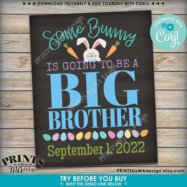 Easter Pregnancy Announcement, Some Bunny is going to be a Big Brother, Baby #2, PRINTABLE Chalkboard Style Sign (Edit Yourself with Corjl) - PRINTSbyMAdesign