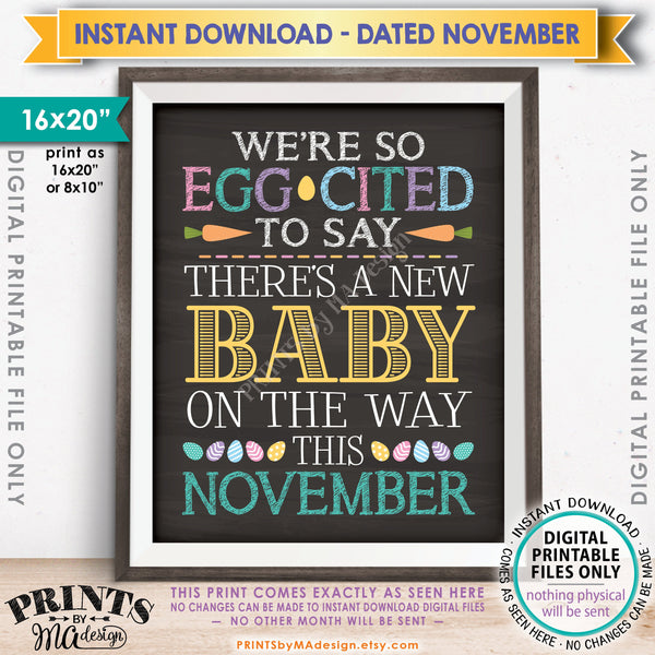 "Easter Pregnancy Announcement, So Egg-Cited there's a Baby on the Way in NOVEMBER dated PRINTABLE Chalkboard Style New Baby Reveal Sign, Print as 8x10"" or 16x20"", Instant Download Digital Printable File"