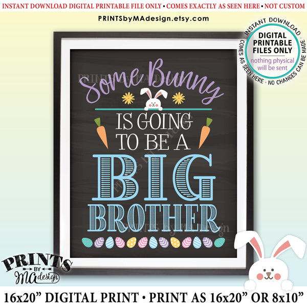 "Easter Pregnancy Announcement Sign, Some Bunny is Going to be a Big Brother, Baby #2 PRINTABLE Chalkboard Style New Baby Reveal Sign, Print as 8x10"" or 16x20"", Instant Download Digital Printable File"