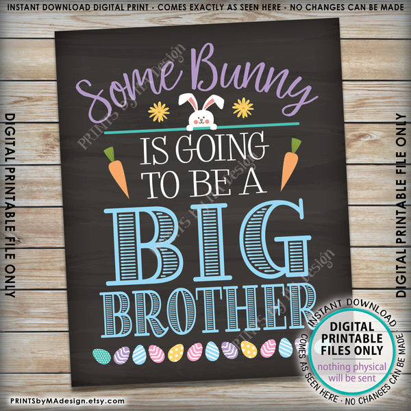 "Easter Pregnancy Announcement Sign, Some Bunny is Going to be a Big Brother, Baby #2 PRINTABLE Chalkboard Style New Baby Reveal Sign, Print as 8x10"" or 16x20"", Instant Download Digital Printable File - PRINTSbyMAdesign"