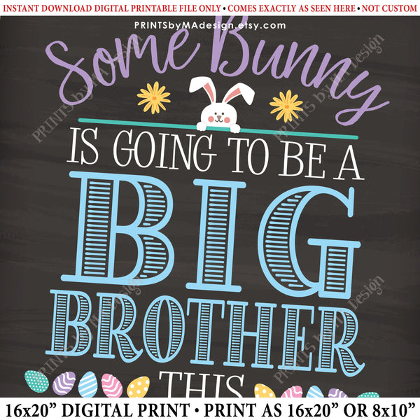"Easter Pregnancy Announcement Sign, Some Bunny is going to be a Big Brother, Baby #2 due in OCTOBER Dated PRINTABLE Chalkboard Style New Baby Reveal Sign, Print as 8x10"" or 16x20"", Instant Download Digital Printable File - PRINTSbyMAdesign"