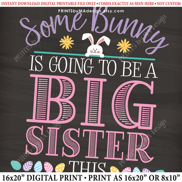 "Easter Pregnancy Announcement Sign, Some Bunny is going to be a Big Sister, Baby #2 due in NOVEMBER Dated PRINTABLE Chalkboard Style New Baby Reveal Sign, Print as 8x10"" or 16x20"", Instant Download Digital Printable File - PRINTSbyMAdesign"