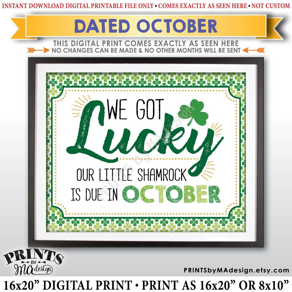 "St Patrick's Day Pregnancy Announcement Sign, We Got Lucky Our Little Shamrock is Due in OCTOBER Dated PRINTABLE New Baby Reveal Sign, Print as 8x10"" or 16x20"", Instant Download Digital Printable File - PRINTSbyMAdesign"