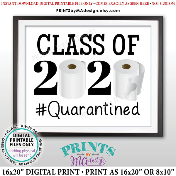 "Class of 2020 Sign, #Quarantined, College or High School Graduation, Toilet Paper, Funny PRINTABLE 8x10/16x20"" 2020 Grad Sign (Instant Download Digital Printable File) - PRINTSbyMAdesign"