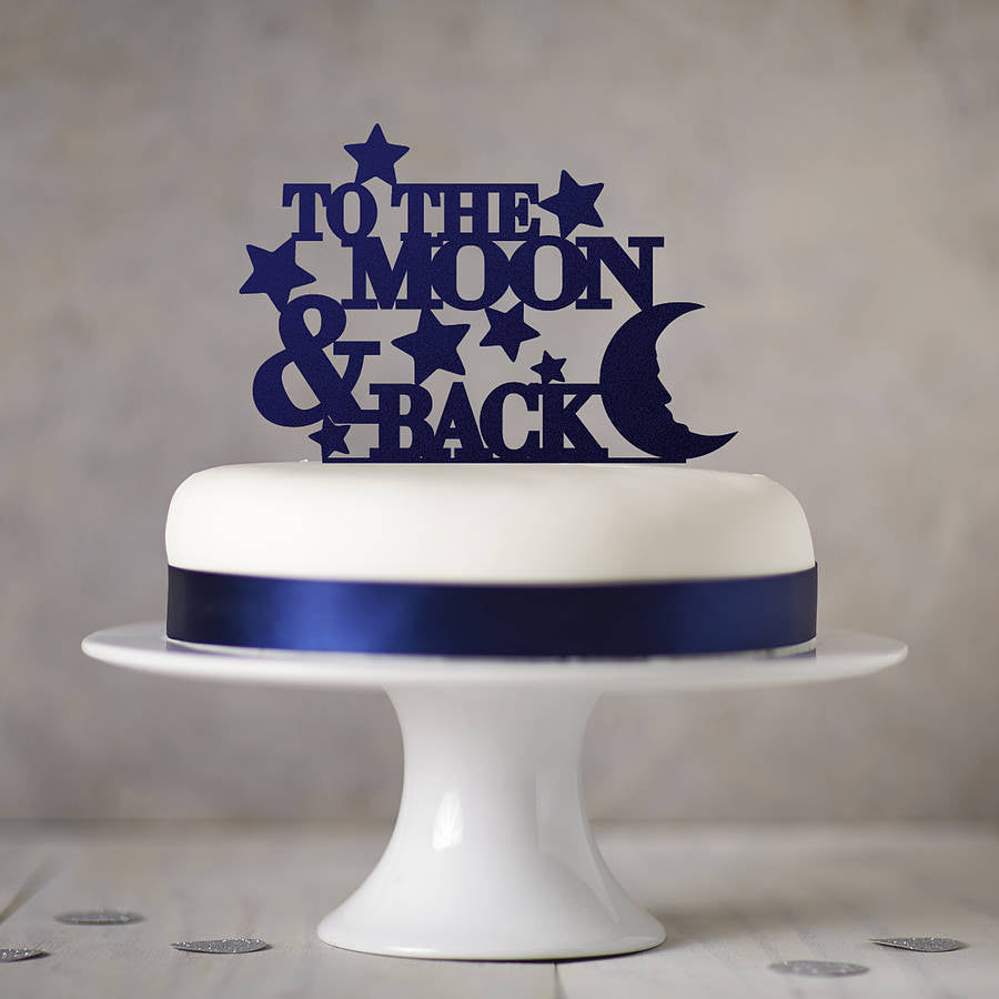 To The Moon And Back Cake Topper